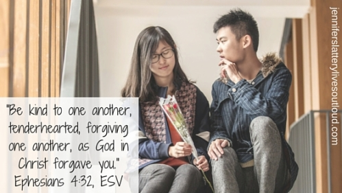 -Be kind to one another, tenderhearted, forgiving one another, as God in Christ forgave you.-Ephesians 4-32, ESV (1)