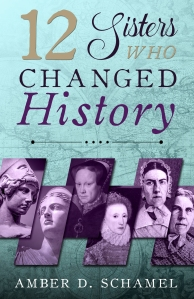 Cover image--12 Sisters Who Changed History
