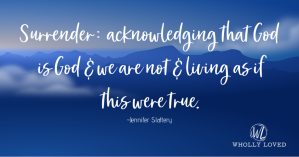 Surrender is acknowledging God is God and we are not--image