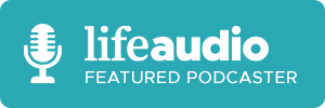 Life Audio Featured Podcaster