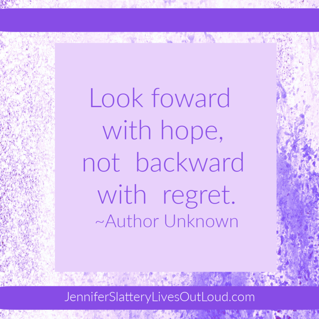 Anonymous Quote on looking forward with hope